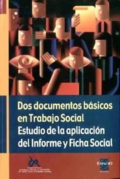 Dos documentos básicos en trabajo social. Estudio de laaplicación del informe y ficha social - Elvira Cortajarena Iturrioz - 9508021624