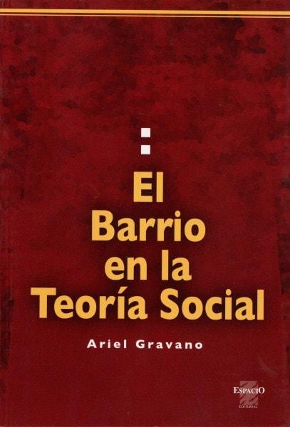 El barrio en la teoría social - Ariel Gravano - 9508022159