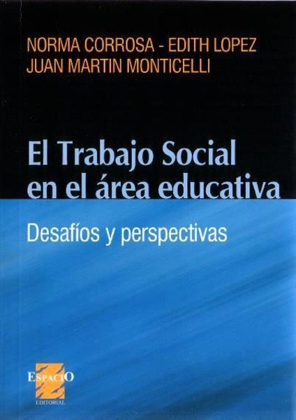 El trabajo social en el área educativa. Desafíos y perspectivas - Norma Corrosa - 9508022221