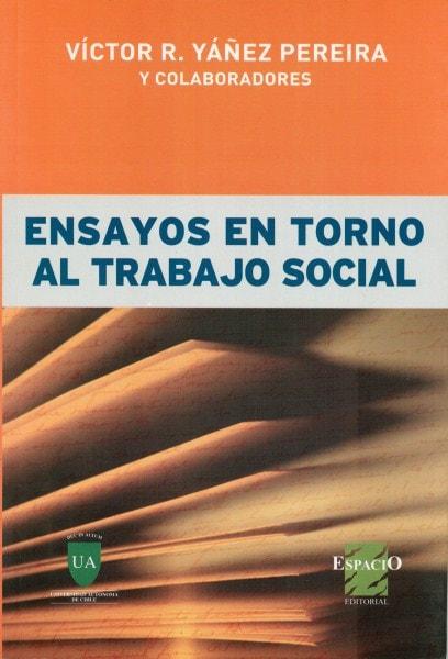 Ensayos en torno al trabajo social - Víctor Yáñez Pereira - 9789508023179